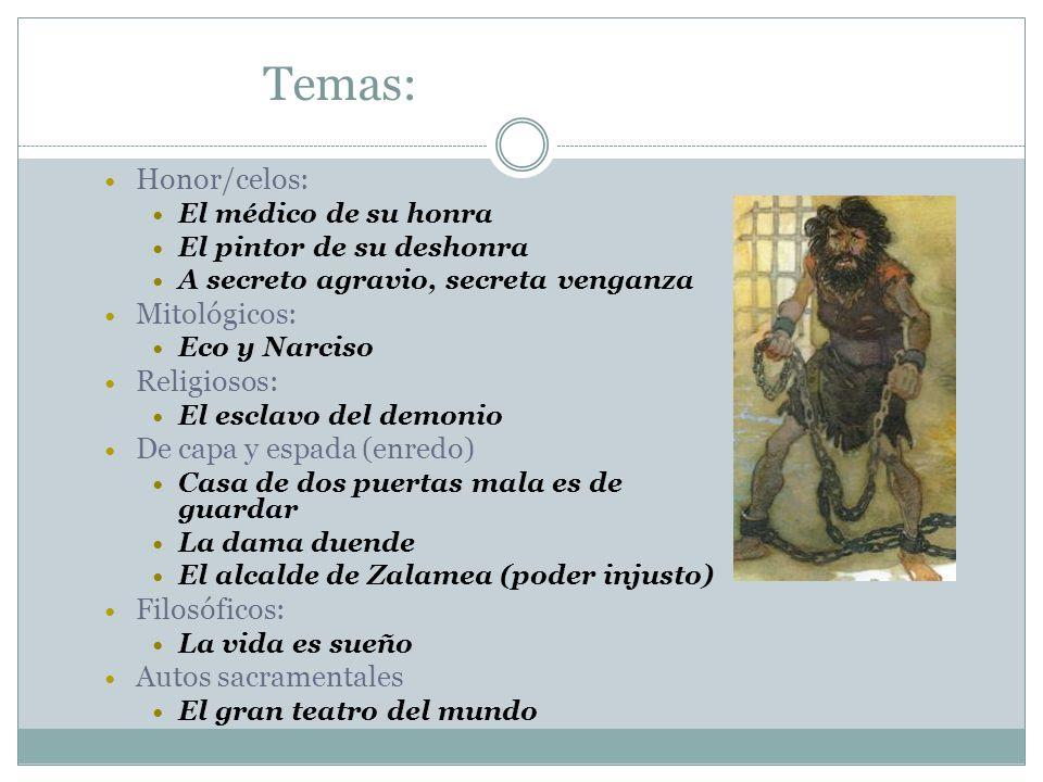 Temas: Honor/celos: Mitológicos: Religiosos: De capa y espada (enredo)