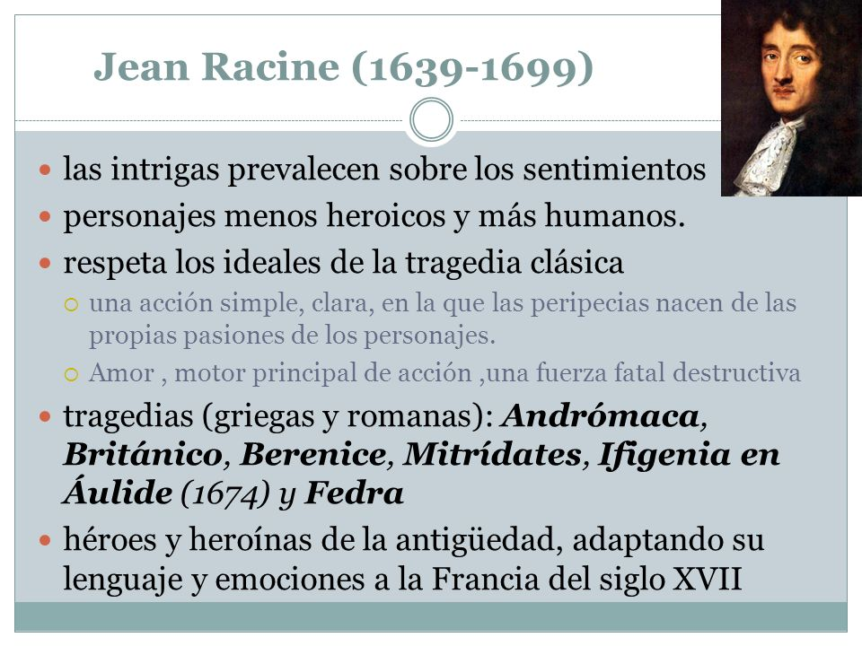 Jean Racine (1639-1699) las intrigas prevalecen sobre los sentimientos