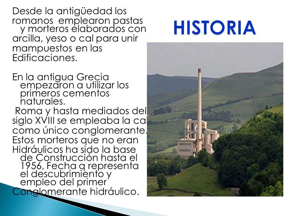 HISTORIA Desde la antigüedad los