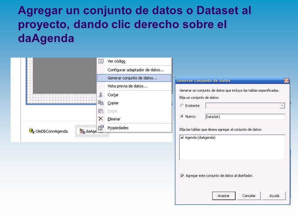 Agregar un conjunto de datos o Dataset al proyecto, dando clic derecho sobre el daAgenda