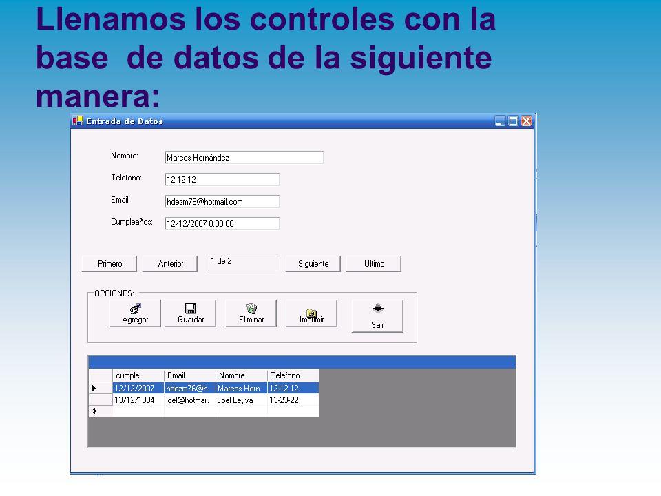 Llenamos los controles con la base de datos de la siguiente manera: