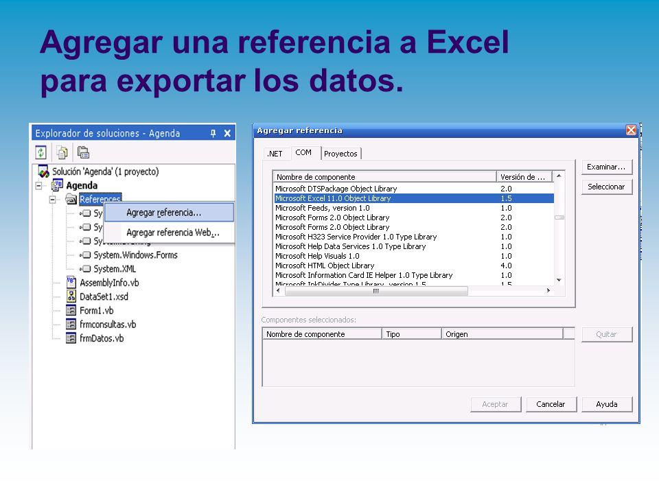 Agregar una referencia a Excel para exportar los datos.