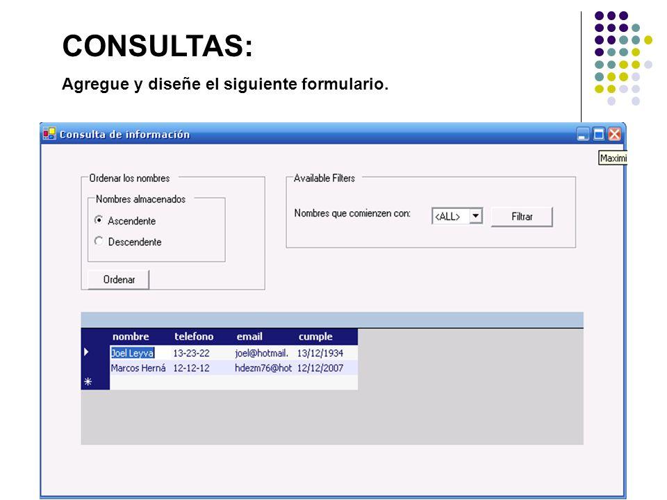 CONSULTAS: Agregue y diseñe el siguiente formulario.