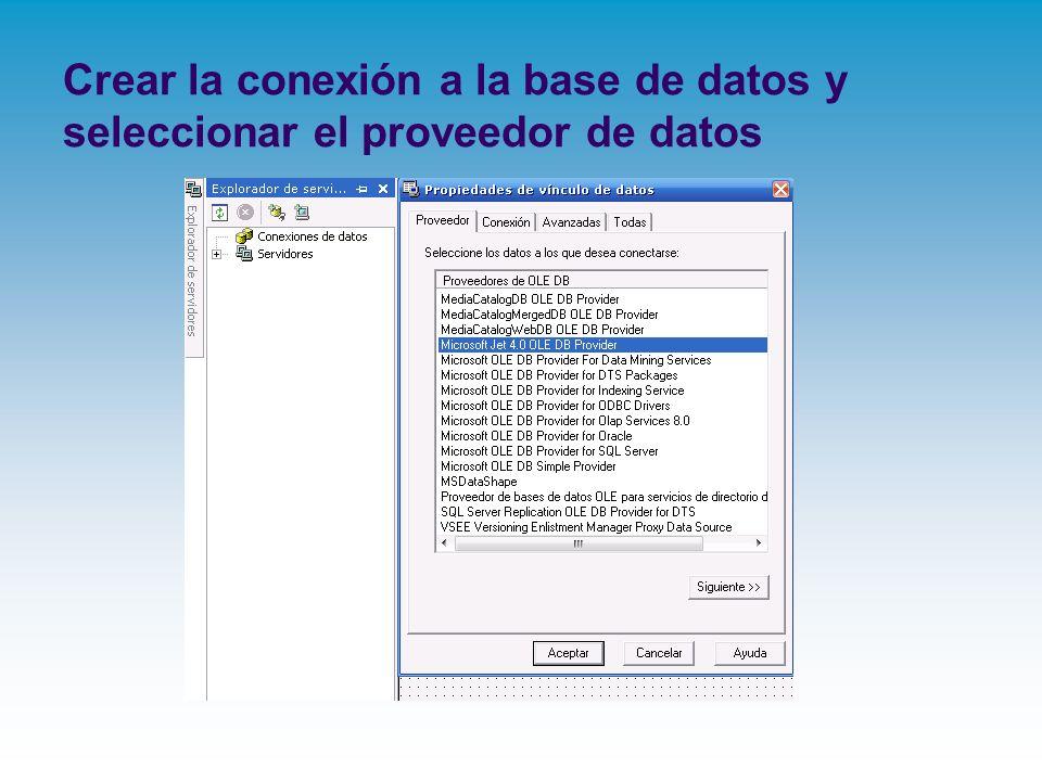 Crear la conexión a la base de datos y seleccionar el proveedor de datos