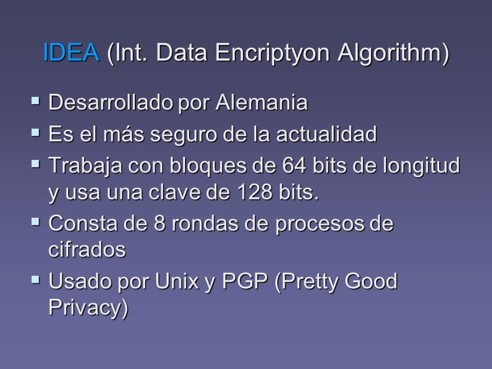IDEA (Int. Data Encriptyon Algorithm)