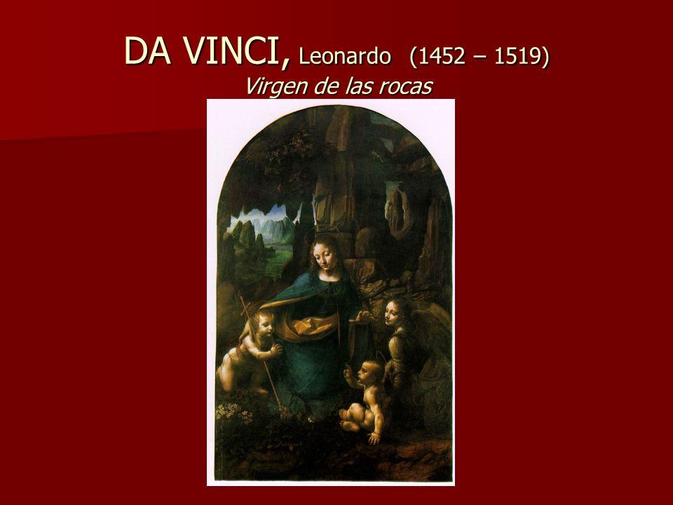DA VINCI, Leonardo (1452 – 1519) Virgen de las rocas