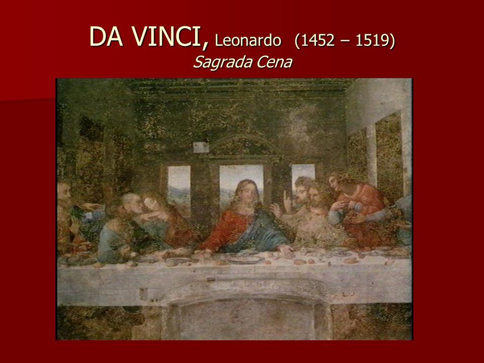 DA VINCI, Leonardo (1452 – 1519) Sagrada Cena