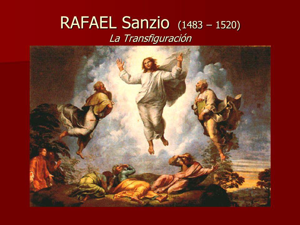 RAFAEL Sanzio (1483 – 1520) La Transfiguración
