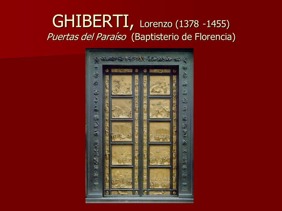 GHIBERTI, Lorenzo (1378 -1455) Puertas del Paraíso (Baptisterio de Florencia)