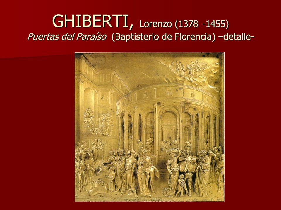 GHIBERTI, Lorenzo (1378 -1455) Puertas del Paraíso (Baptisterio de Florencia) –detalle-