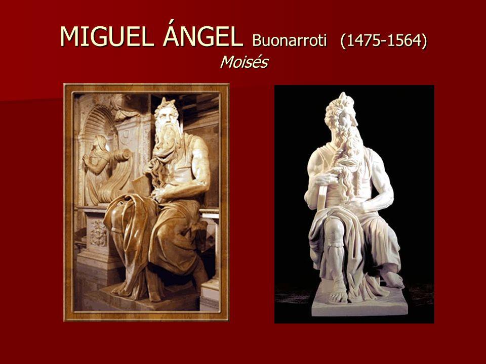 MIGUEL ÁNGEL Buonarroti (1475-1564) Moisés