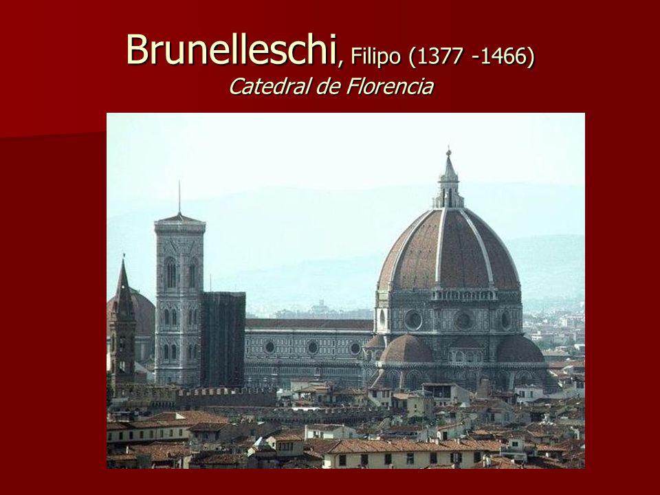 Brunelleschi, Filipo (1377 -1466) Catedral de Florencia
