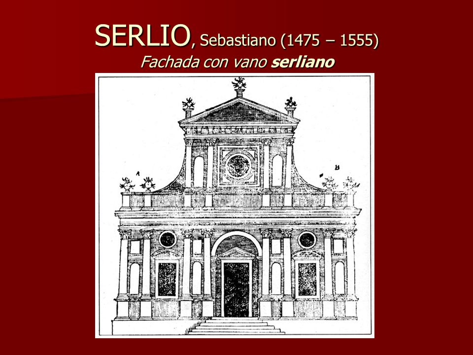 SERLIO, Sebastiano (1475 – 1555) Fachada con vano serliano