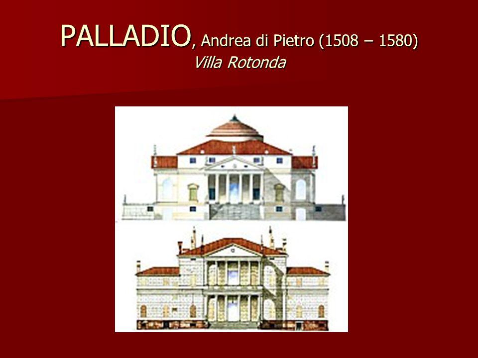 PALLADIO, Andrea di Pietro (1508 – 1580) Villa Rotonda