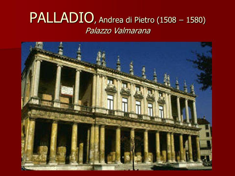 PALLADIO, Andrea di Pietro (1508 – 1580) Palazzo Valmarana