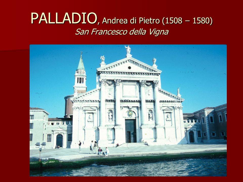 PALLADIO, Andrea di Pietro (1508 – 1580) San Francesco della Vigna