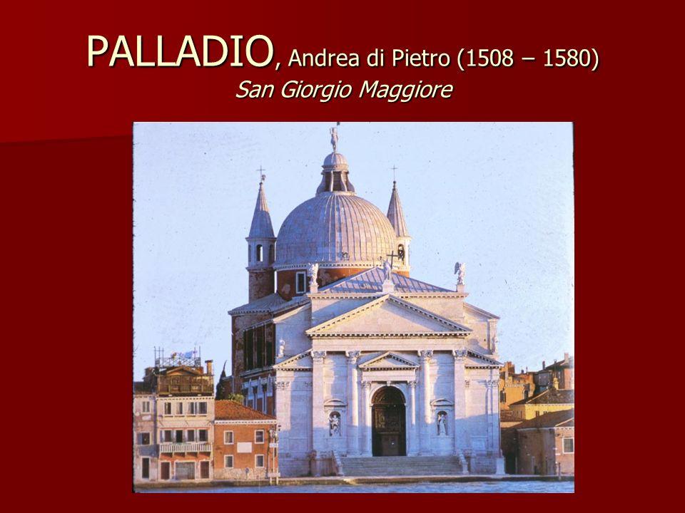 PALLADIO, Andrea di Pietro (1508 – 1580) San Giorgio Maggiore