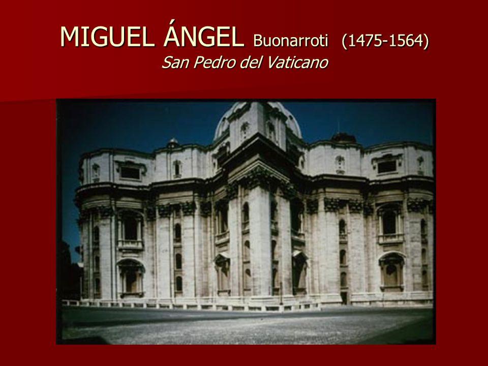 MIGUEL ÁNGEL Buonarroti (1475-1564) San Pedro del Vaticano