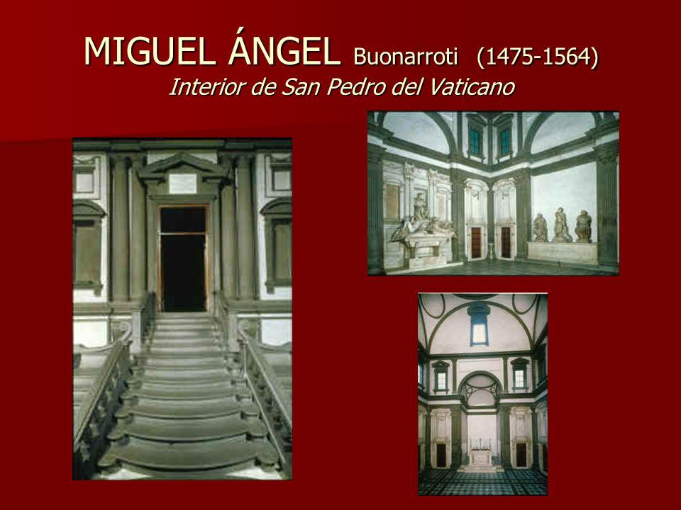 MIGUEL ÁNGEL Buonarroti (1475-1564) Interior de San Pedro del Vaticano
