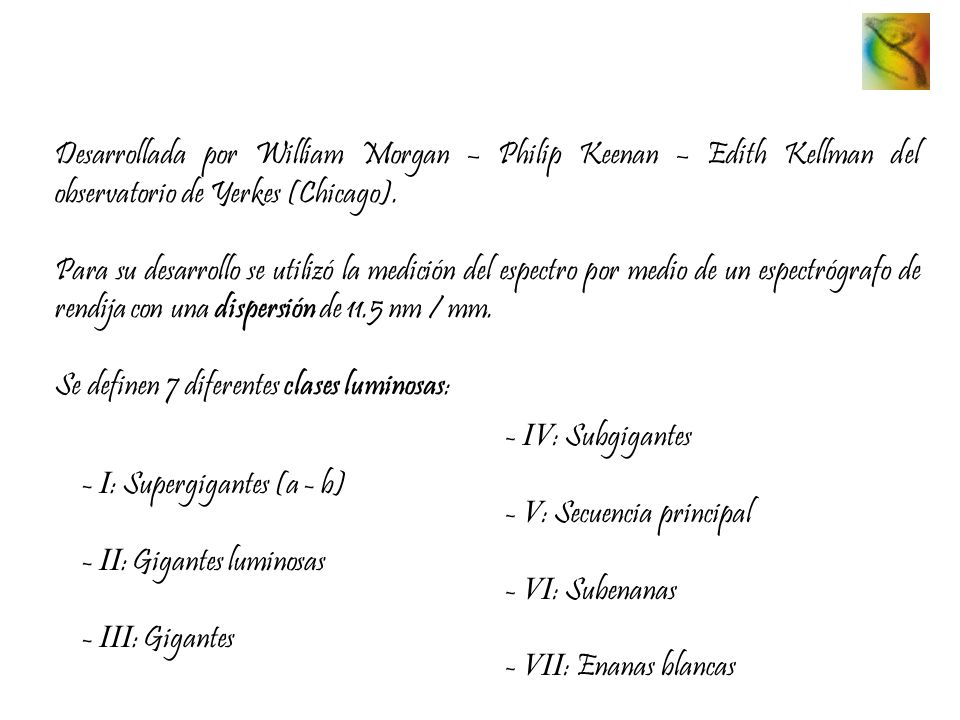 Desarrollada por William Morgan – Philip Keenan – Edith Kellman del observatorio de Yerkes (Chicago).