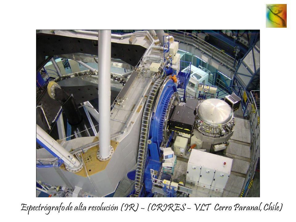 Espectrógrafo de alta resolución (IR) – (CRIRES – VLT Cerro Paranal, Chile)