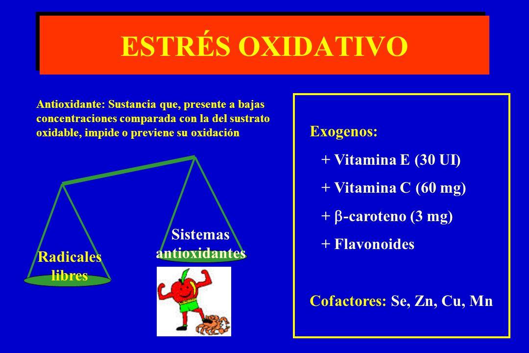 ESTRÉS OXIDATIVO Exogenos: + Vitamina E (30 UI) + Vitamina C (60 mg)