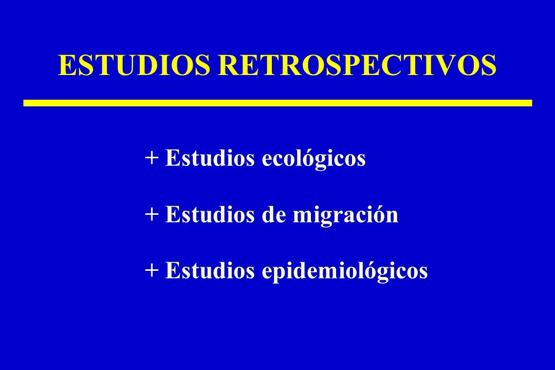 ESTUDIOS RETROSPECTIVOS