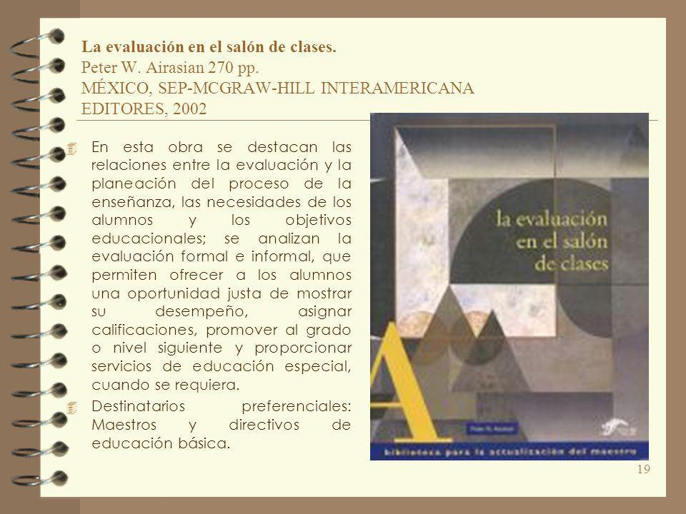 La evaluación en el salón de clases. Peter W. Airasian 270 pp