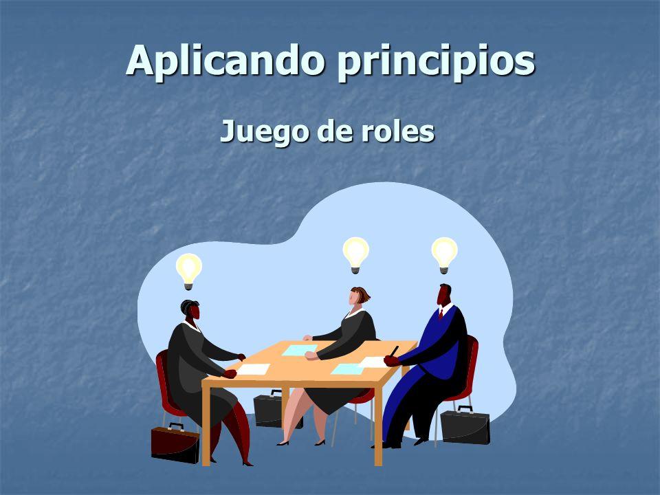 Aplicando principios Juego de roles Nota para el Líder: