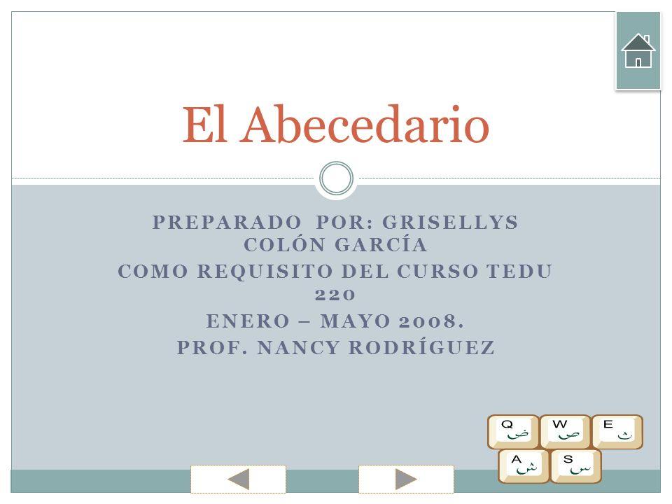 El Abecedario Preparado por: Grisellys Colón García