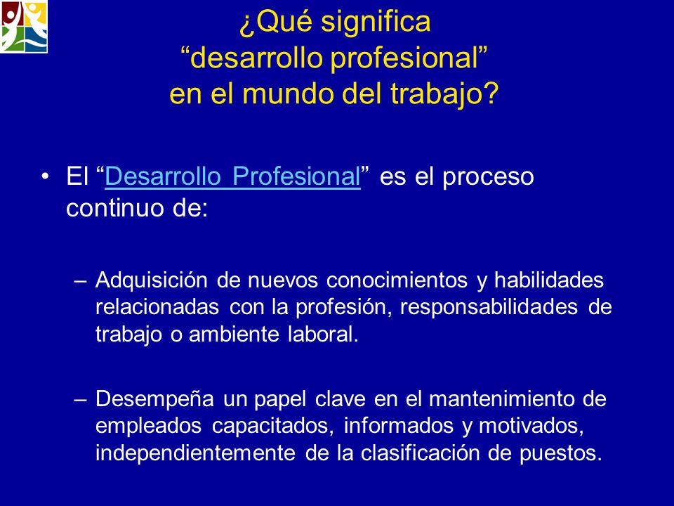 ¿Qué significa desarrollo profesional en el mundo del trabajo