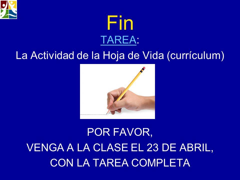 Fin TAREA: La Actividad de la Hoja de Vida (currículum) POR FAVOR,