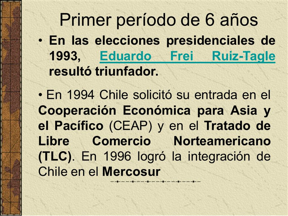 Primer período de 6 añosEn las elecciones presidenciales de 1993, Eduardo Frei Ruiz-Tagle resultó triunfador.