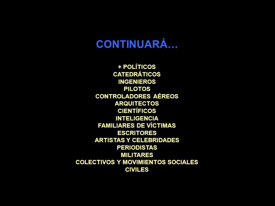CONTINUARÁ… + POLÍTICOS CATEDRÁTICOS INGENIEROS PILOTOS