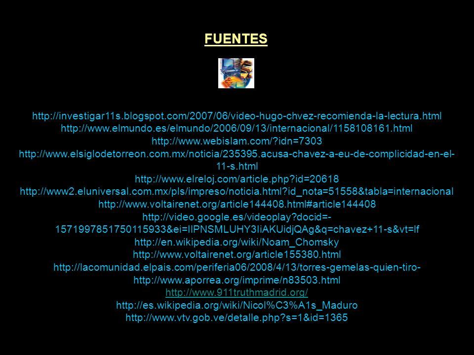 FUENTES http://investigar11s.blogspot.com/2007/06/video-hugo-chvez-recomienda-la-lectura.html.