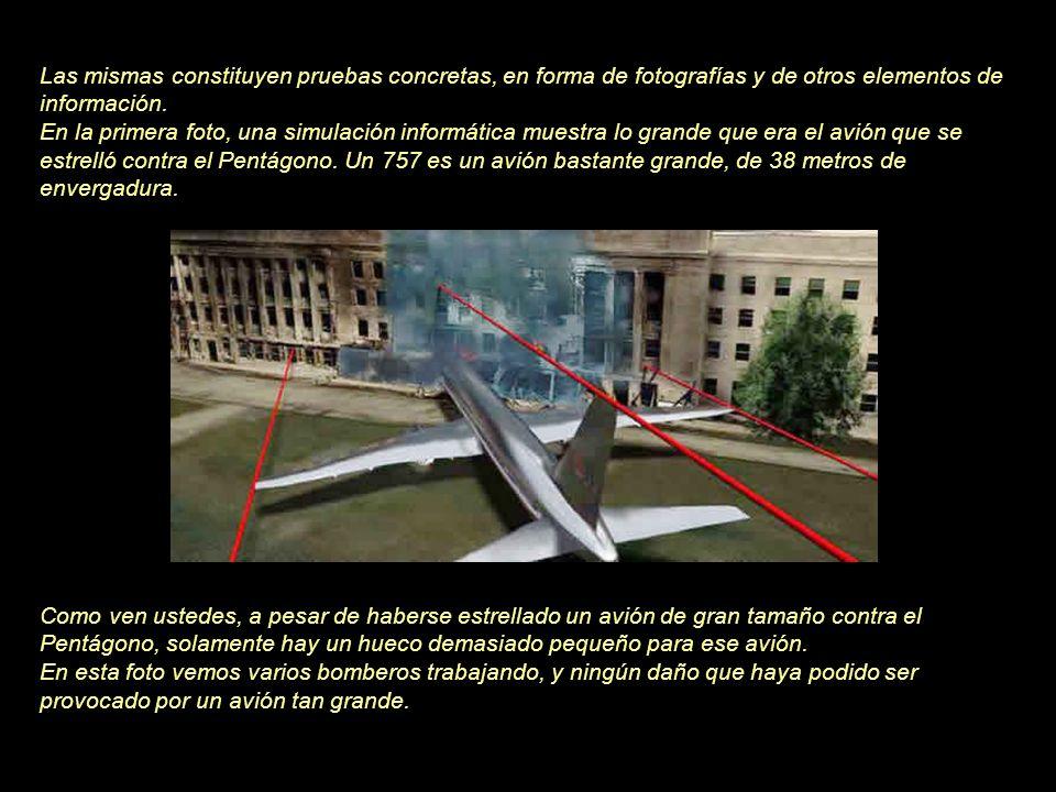 Las mismas constituyen pruebas concretas, en forma de fotografías y de otros elementos de información. En la primera foto, una simulación informática muestra lo grande que era el avión que se estrelló contra el Pentágono. Un 757 es un avión bastante grande, de 38 metros de envergadura.