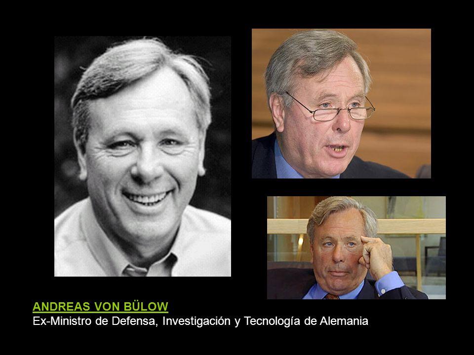 ANDREAS VON BÜLOW Ex-Ministro de Defensa, Investigación y Tecnología de Alemania