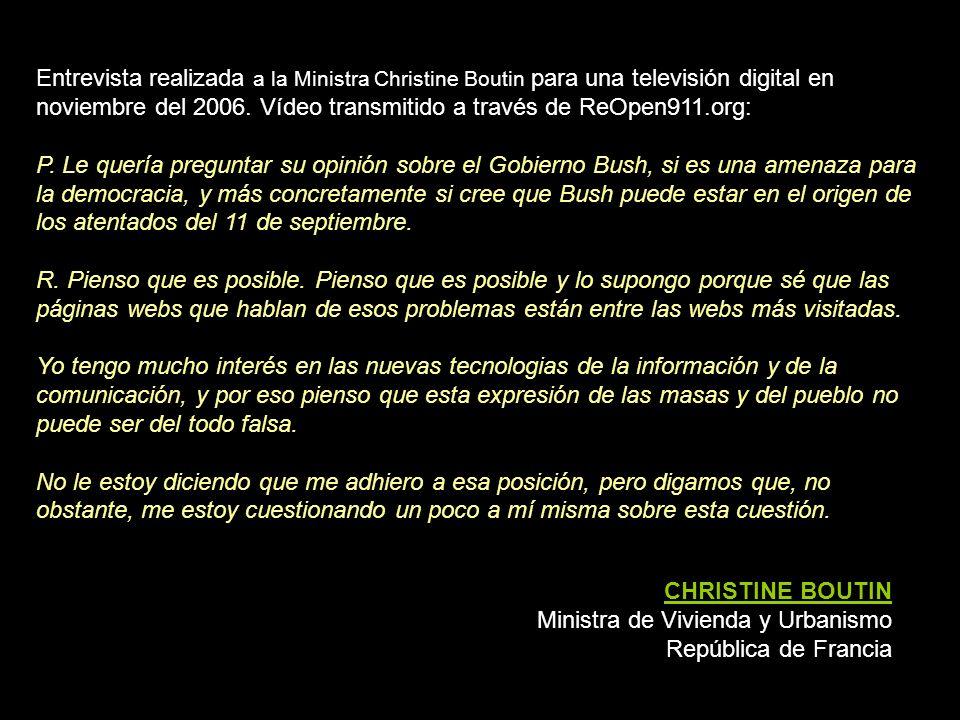 Entrevista realizada a la Ministra Christine Boutin para una televisión digital en noviembre del 2006. Vídeo transmitido a través de ReOpen911.org: