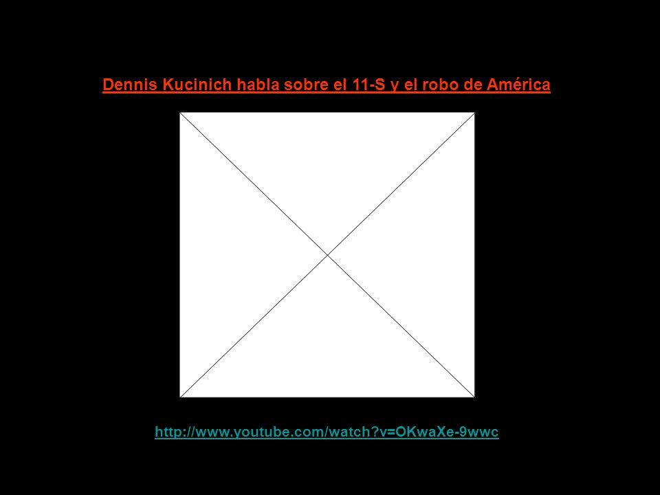 Dennis Kucinich habla sobre el 11-S y el robo de América