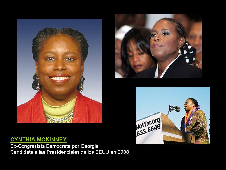 CYNTHIA MCKINNEY Ex-Congresista Demócrata por Georgia