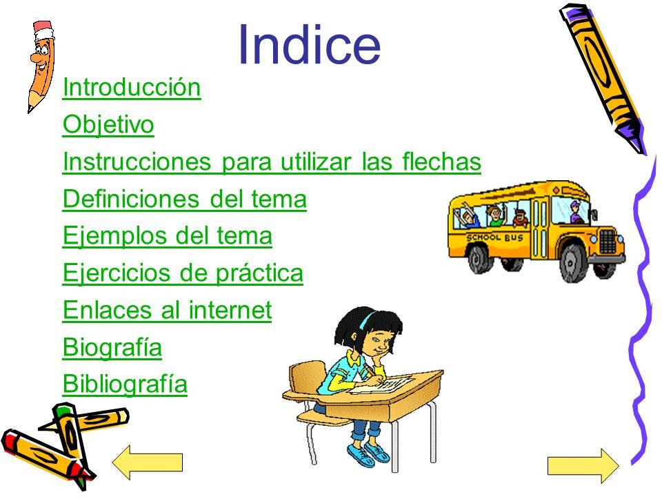 Indice Introducción Objetivo Instrucciones para utilizar las flechas