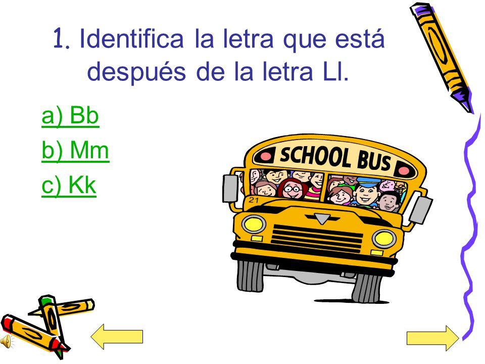 1. Identifica la letra que está después de la letra Ll.