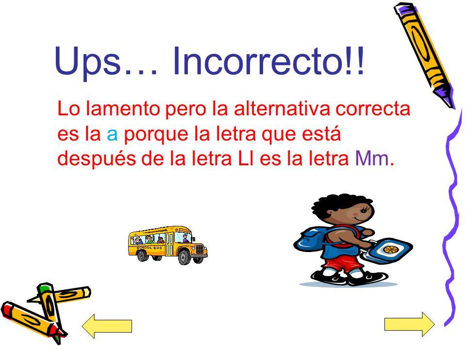 Ups… Incorrecto!.