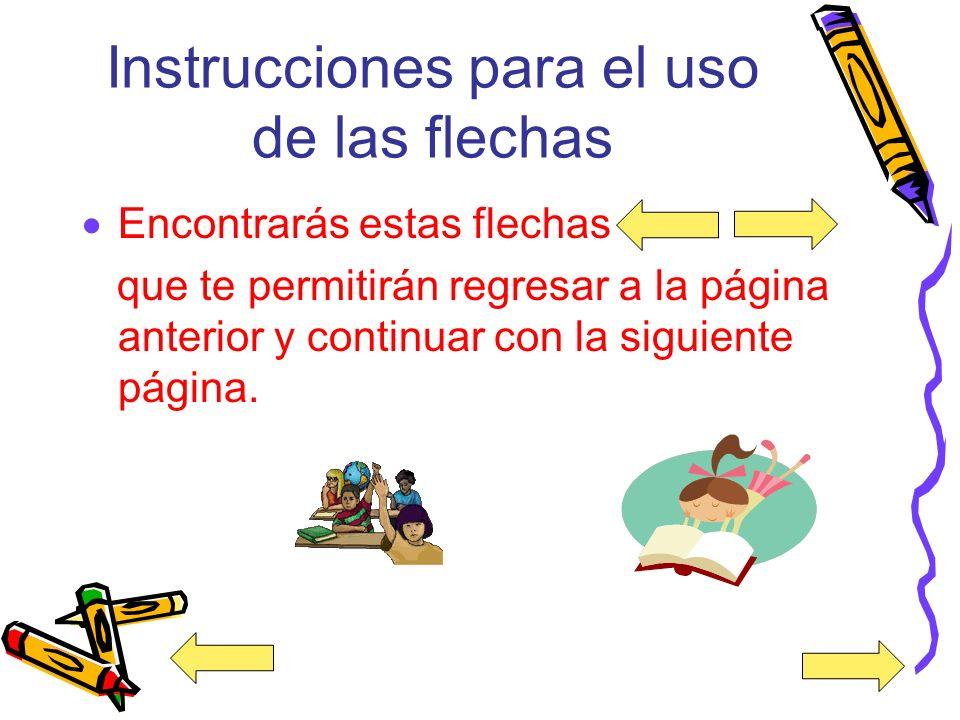 Instrucciones para el uso de las flechas
