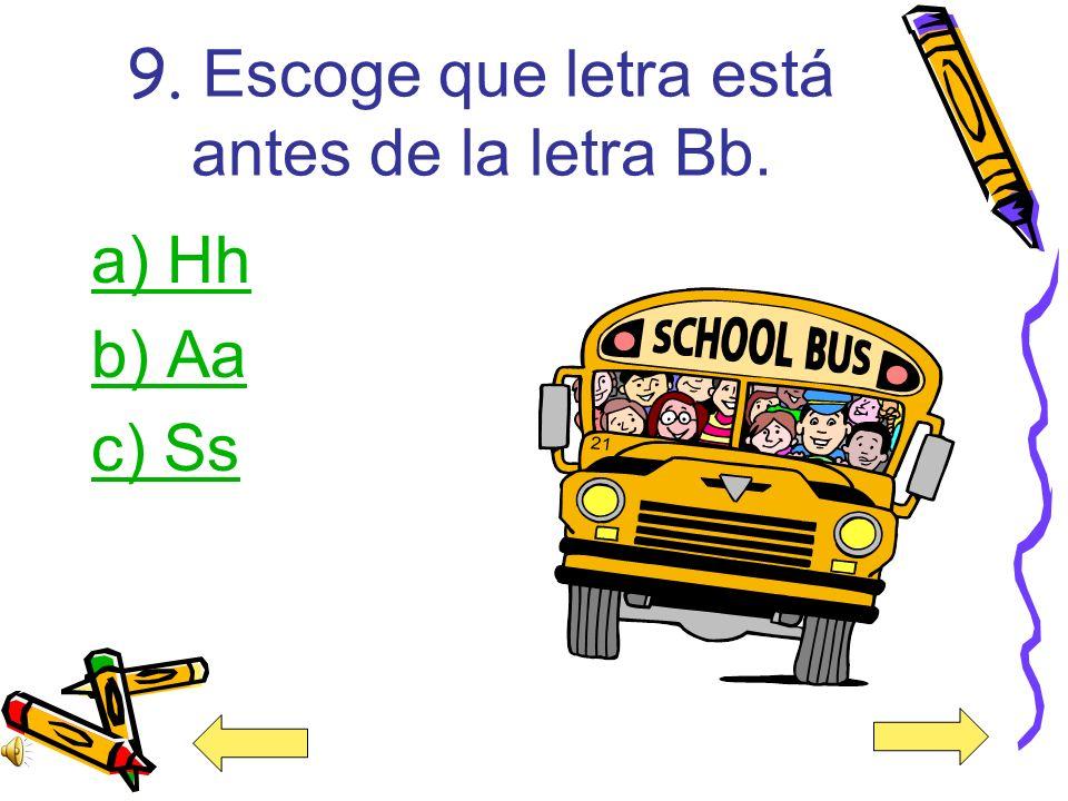 9. Escoge que letra está antes de la letra Bb.