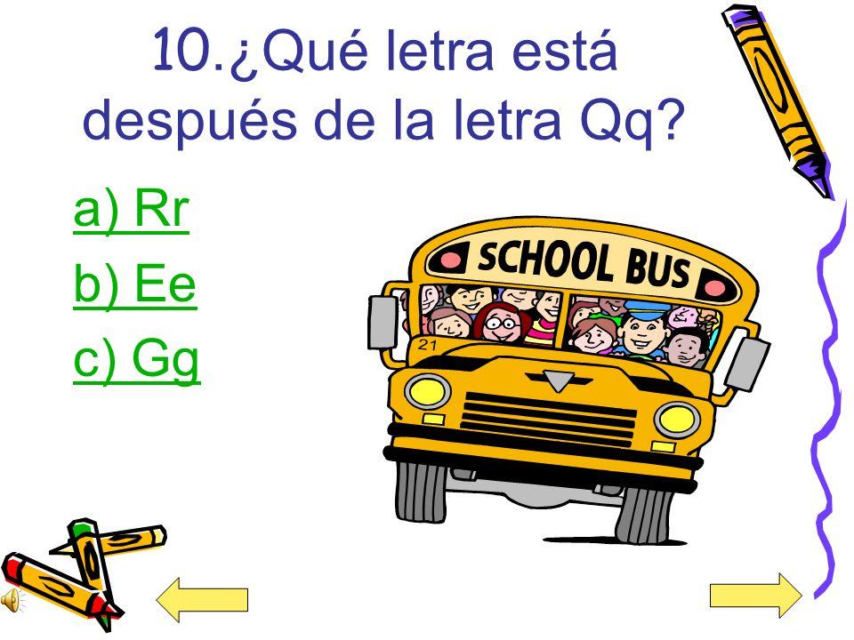 10.¿Qué letra está después de la letra Qq