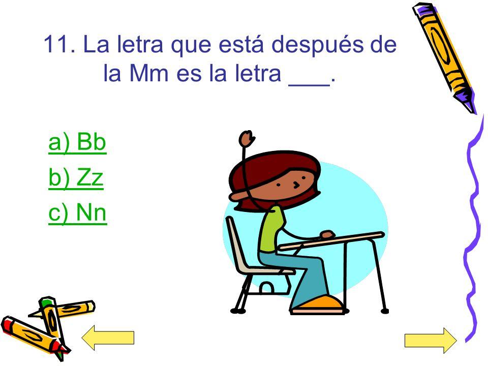 11. La letra que está después de la Mm es la letra ___.