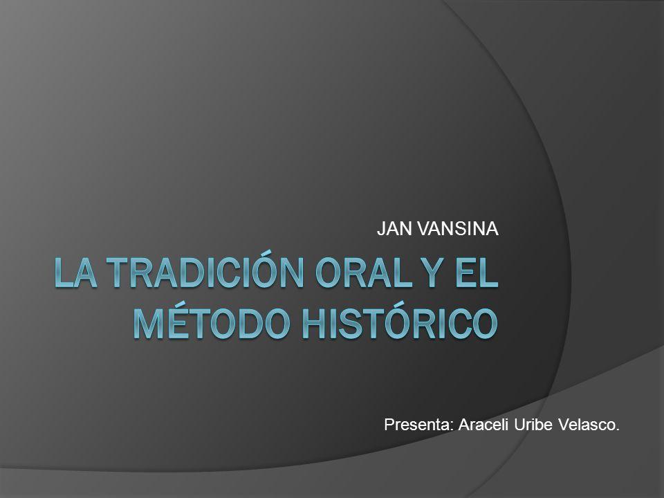 LA TRADICIÓN ORAL y el método histórico