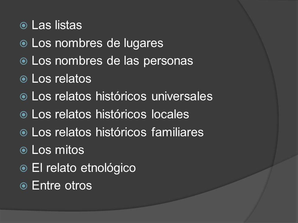 Las listas Los nombres de lugares. Los nombres de las personas. Los relatos. Los relatos históricos universales.