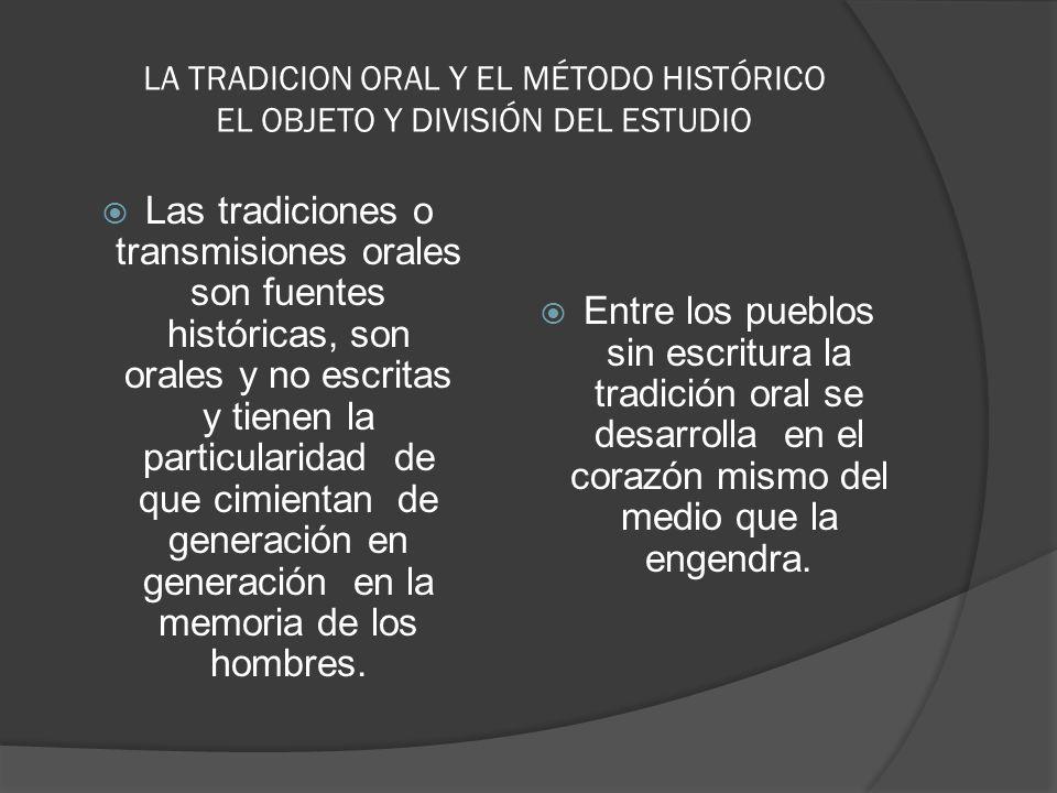 LA TRADICION ORAL Y EL MÉTODO HISTÓRICO EL OBJETO Y DIVISIÓN DEL ESTUDIO